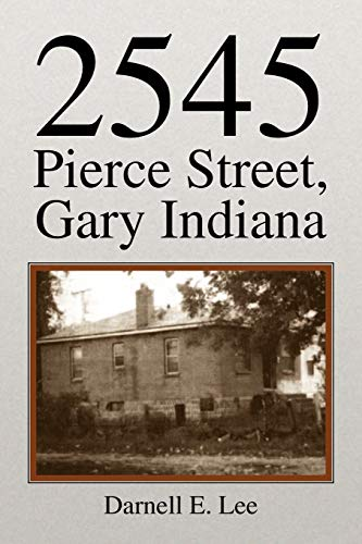 9781436338448: 2545 Pierce Street, Gary Indiana
