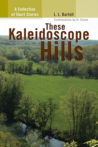 9781436338530: These Kaleidoscope Hills: A Collection of Short Stories