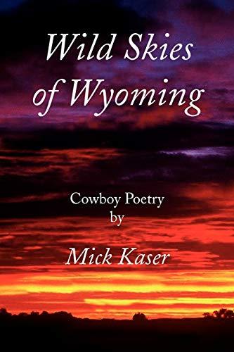 Wild Skies of Wyoming: Mick Kaser