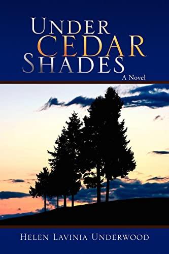 9781436338752: Under Cedar Shades: A Novel
