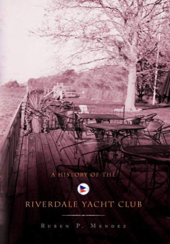 9781436339391: A History of the Riverdale Yacht Club