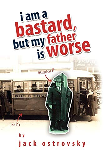 9781436341967: I am a Bastard, but My Father is Worse