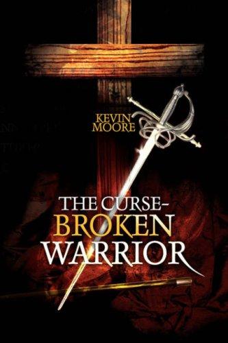 9781436342254: The Curse-Broken Warrior