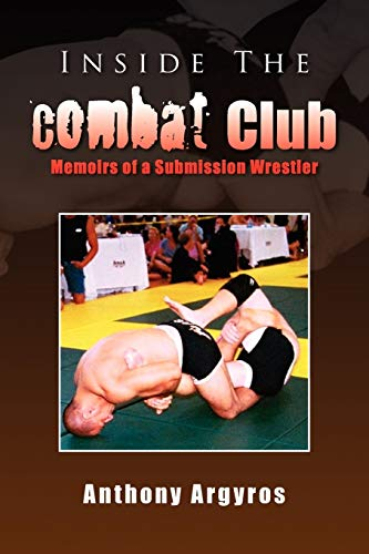 9781436342995: Inside The Combat Club: Memoirs of a Submission Wrestler