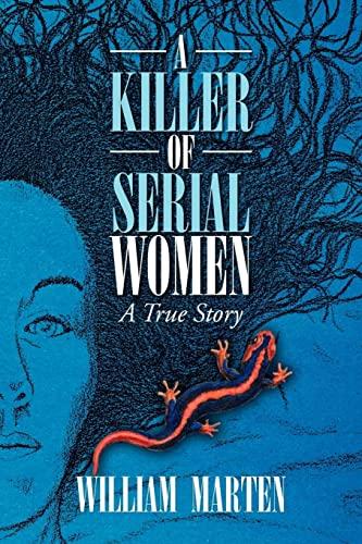 9781436343053: A Killer of Serial Women: A True Story