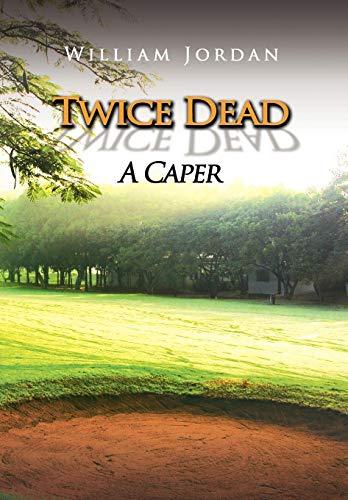 Twice Dead: William Jordan