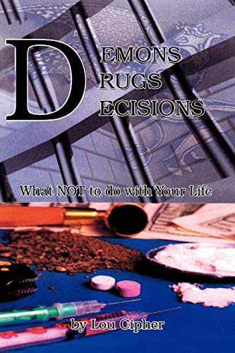 9781436343435: Demons Drugs Decisions: What Not To Do With Your Life