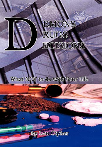 9781436343442: Demons Drugs Decisions