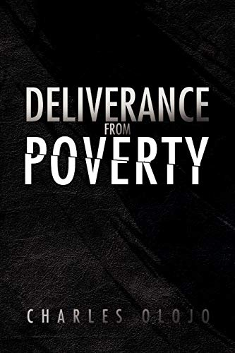 DELIVERANCE FROM POVERTY: Charles T. Olojo