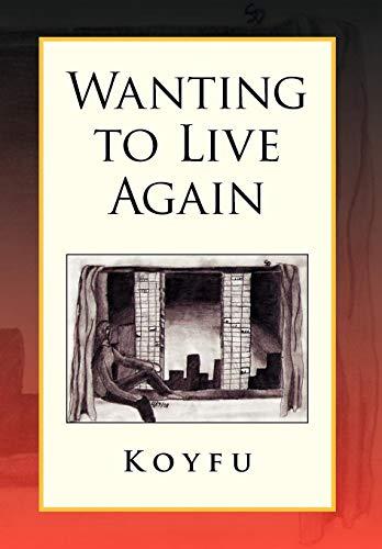Wanting to Live Again: Koyfu