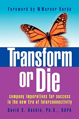 9781436345002: Transform or Die: company imperatives for success in the new Era of Interconnectivity
