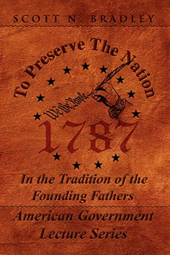 9781436345477: To Preserve The Nation: In the Tradition of the Founding Fathers