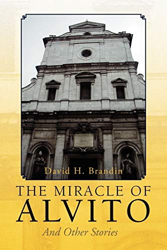 The Miracle of Alvito: And Other Stories: Brandin, David H.