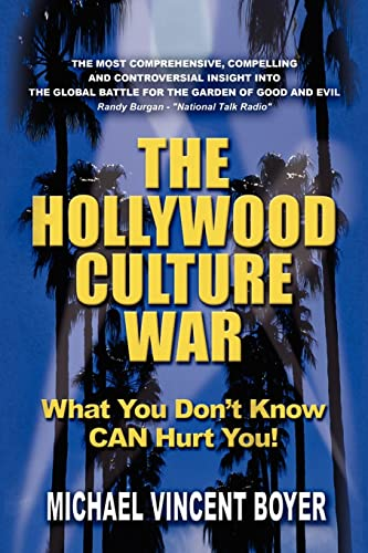 9781436345859: The Hollywood Culture War: What You Don't Know CAN Hurt You!