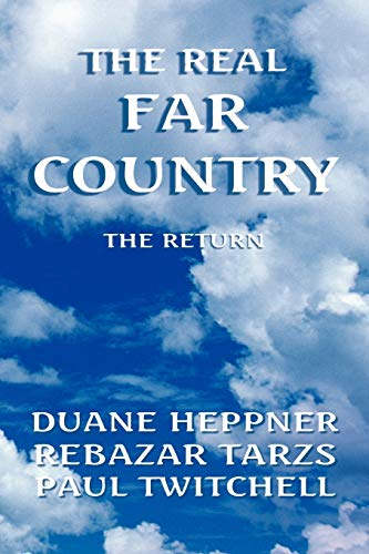 9781436346030: The Real Far Country: The Return
