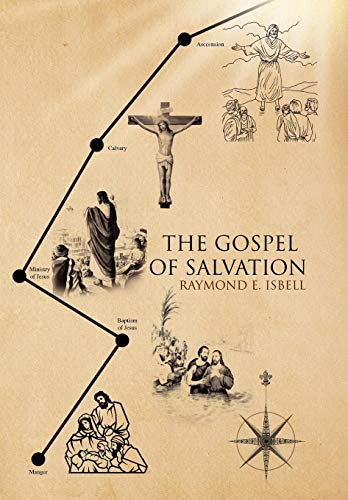 The Gospel of Salvation: Raymond E. Isbell