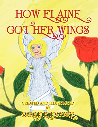 9781436349680: How Elaine Got Her Wings
