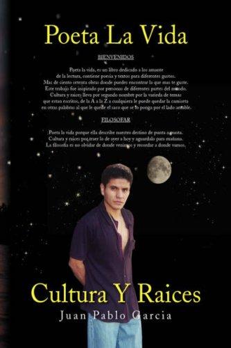 9781436350112: Poeta La Vida / Cultura Y Raices (Spanish Edition)