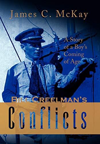 9781436350334: Bill Creelman's Conflicts
