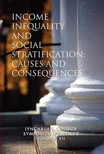 Income Inequality and Social Stratification (Lynchburg College Symposium Reading): Turek, Joseph ...