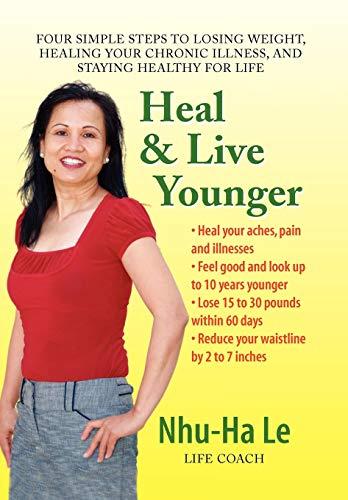 Heal & Live Younger: Le, Nhu-Ha