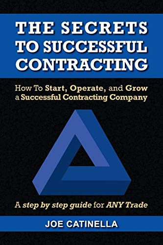9781436350860: The Secrets to Successful Contracting: How to Start, Operate, and Grow a Successful Contracting Company