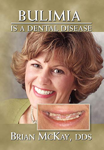 Bulimia Is A Dental Disease: Brian DDS McKay
