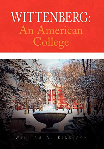 Wittenberg: An American College: Kinnison, William A.
