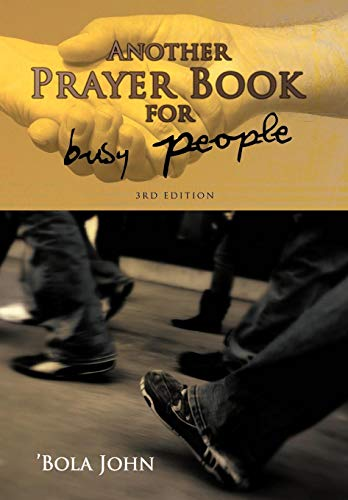Another Prayer Book for Busy People: Bola John
