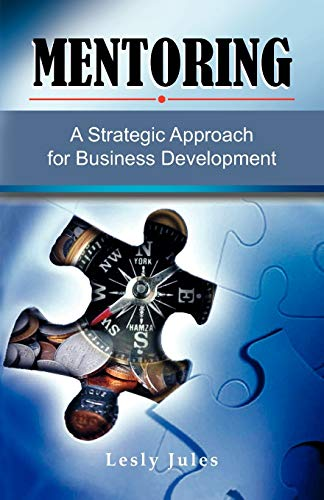 9781436353380: MENTORING: A Strategic Approach for Business Development