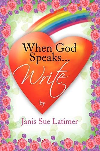 When God Speaks.Write: Janis Sue Latimer