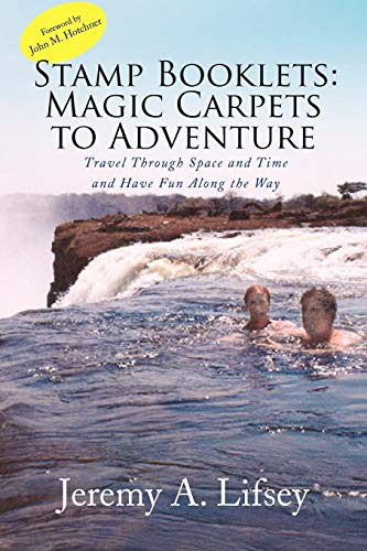 9781436355568: Stamp Booklets: Magic Carpets to Adventure: Travel Through Space and Time and Have Fun Along the Way