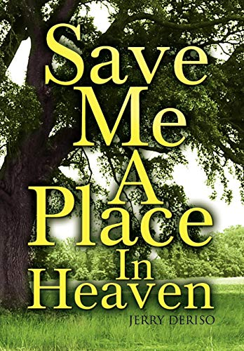 9781436356640: Save Me A Place In Heaven