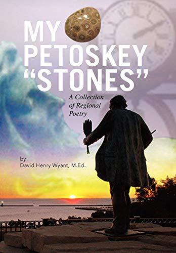 My Petoskey Stones: David Henry M. Ed Wyant