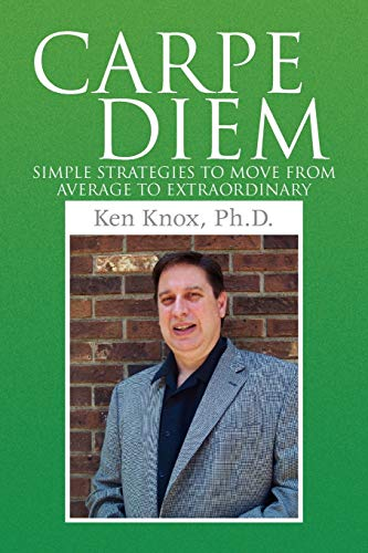 9781436357388: Carpe Diem: Simple Strategies to Move from Average to Extraordinary