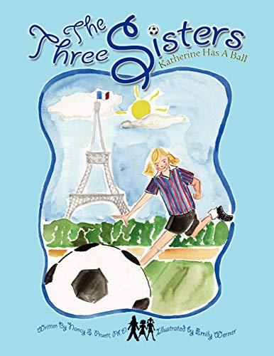 The Three Sisters: Katherine Has a Ball: Nancy S. Pruett Ph. D.