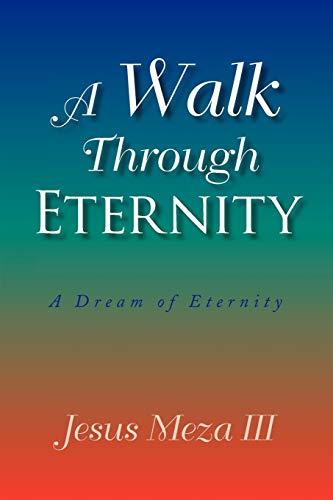 A Walk Through Eternity: Jesus Meza