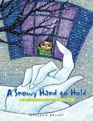 9781436360265: A Snowy Hand to Hold: An Original Children's Poem
