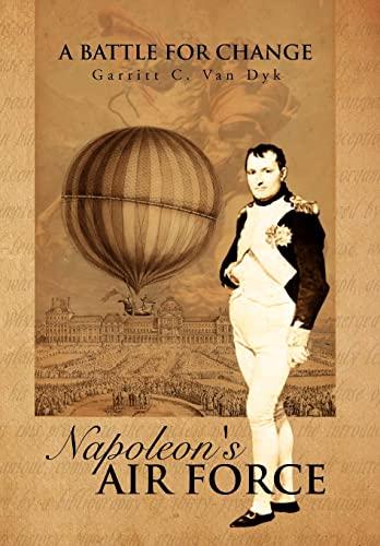 Napoleons Air Force: Garritt C. Van Dyk