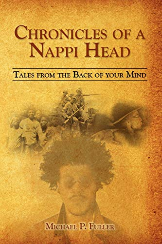 9781436361965: Chronicles of A Nappi Head: Tales from the Back of Your Mind