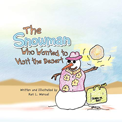 9781436362399: The Snowman Who Wanted to Visit the Desert