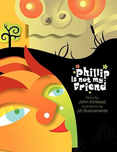 9781436362627: Phillip is not my Friend
