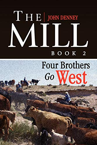 The Mill Book 2: Four Brothers Go West: John Denney