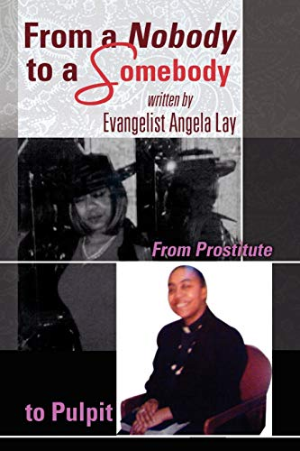 9781436364829: From a Nobody to a Somebody: From Prostitute to Pulpit