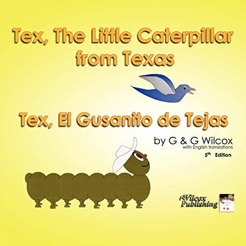 Tex, the Little Caterpillar from Texas: G & G Wilcox