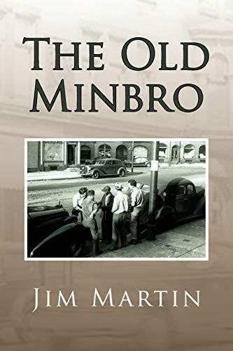The Old Minbro: Martin, Jim