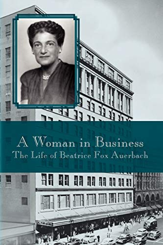 9781436366137: A WOMAN IN BUSINESS: THE LIFE OF BEATRICE FOX AUERBACH
