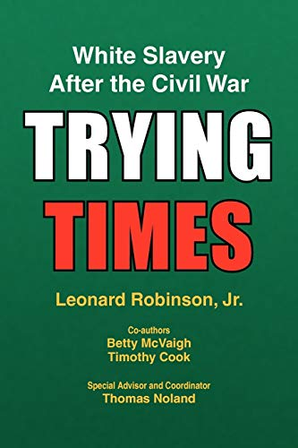 9781436369039: Trying Times: White Slavery After the Civil War