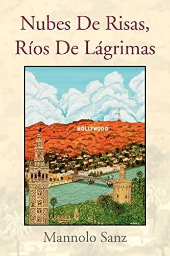 Nubes De Risas, Ríos De Lágrimas (Spanish Edition): Mannolo Sanz
