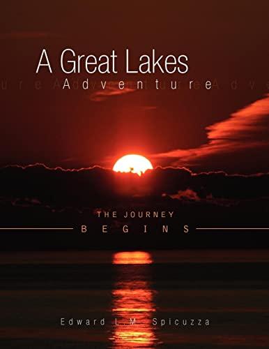 A Great Lakes Adventure: Spicuzza, Edward L.M.